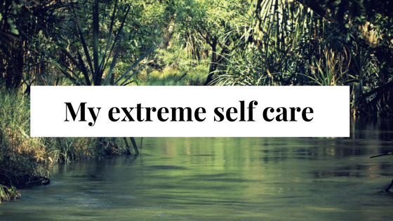 my extreme self care