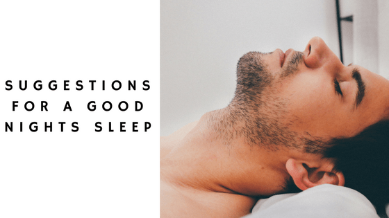 Suggestions for a Good Nights Sleep