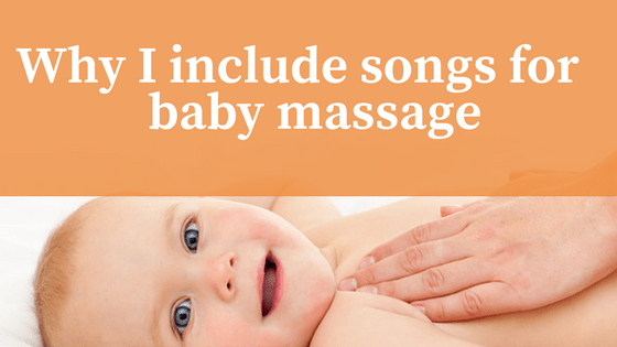 why I include songs for baby massage