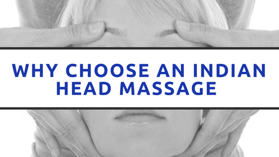 Why Choose an Indian Head Massage?