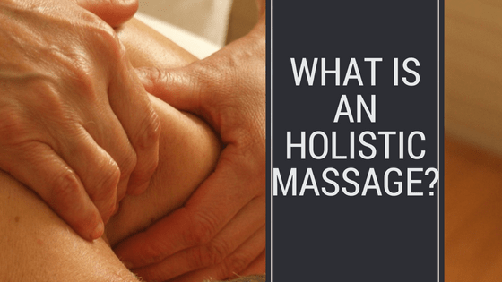What is an Holistic Massage?