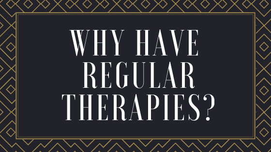 Why have regular therapies?